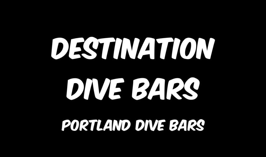 Destination Dive Bars Portland Dive Bars Steven Shomler